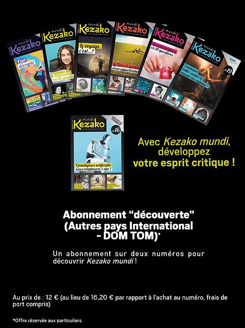 """Abonnement """"découverte"""" (Autres pays International - DOM TOM)"""
