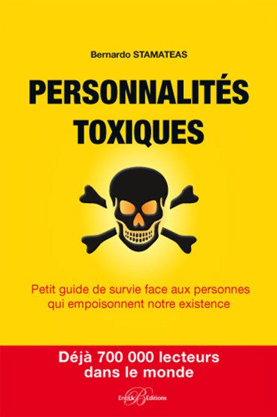 Personnalités toxiques, petit guide de survie