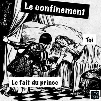 Le prince confiné...