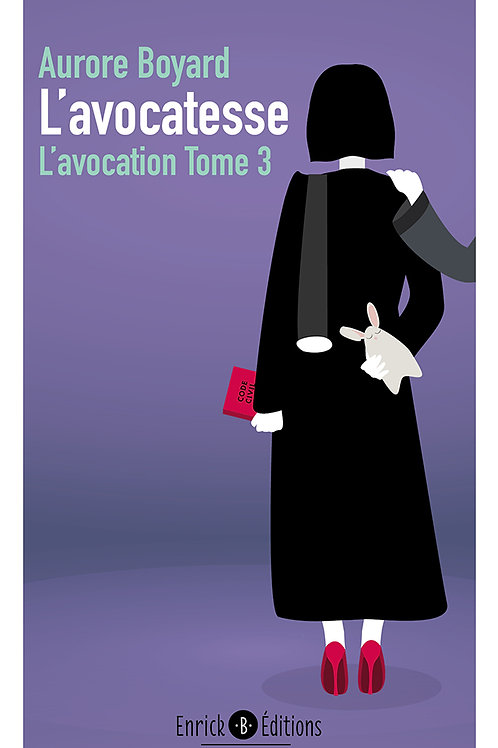 L'avocatesse, l'avocation tome 3