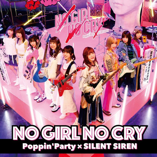 NO GIRL NO CRY / Poppin' Party × SILENT SIREN