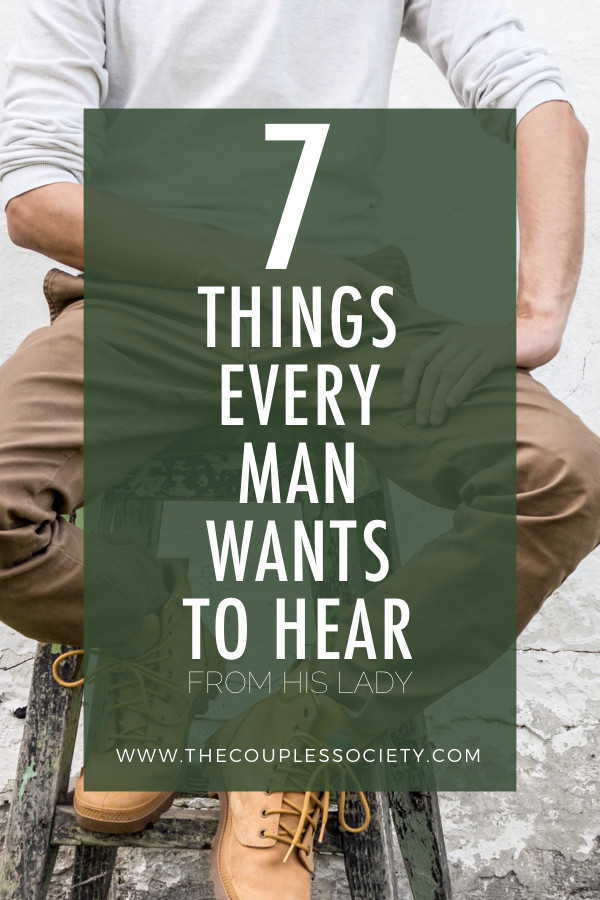 7 Things Every Man Wants to Hear