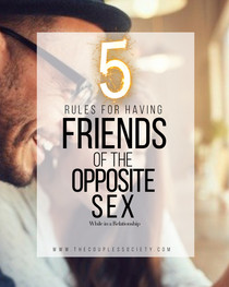 5 Rules for Having Friends of the Opposite Sex While in a Relationship