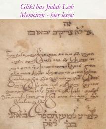 Glikl bas Judah Leib Memoiren - hier klicken und lesen