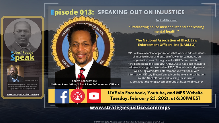 "Ep 013: Speaking out on injustice, ""Eradicating police misconduct and addressing mental health."""