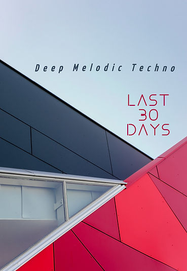 Melodic Deep Techno: Last 30 days