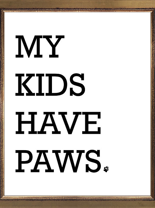 Quote My Kids Have Paws