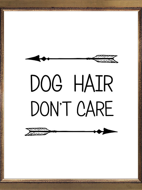 Quote Dog Hair Don't Care