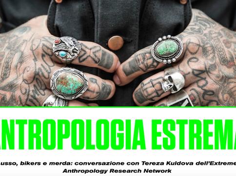 ANTROPOLOGIA ESTREMA Lusso, bikers e merda: conversazione con Tereza Kuldova dell'Extreme Anthropolo