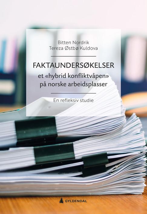 """Bokbad: Faktaundersøkelser - et """"hybrid konfliktvåpen"""" på norske arbeidsplasser: En refleksiv studie"""
