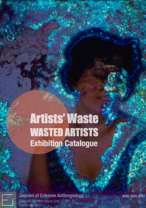Vol.1., No.2, Journal of Extreme Anthropology, Special Student Issue: Artists' Waste, Wasted Art