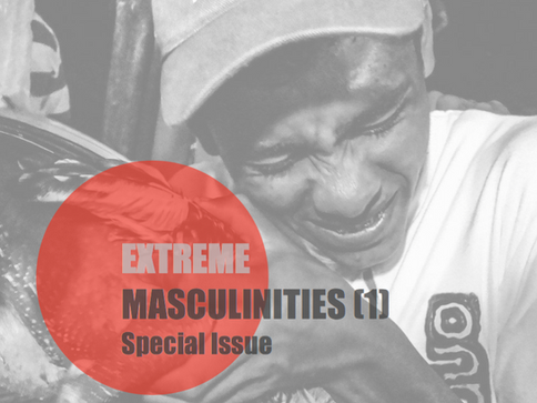 Vol.1, No.3, Journal of Extreme Anthropology, Special Issue: Extreme Masculinities (1), Out Now!