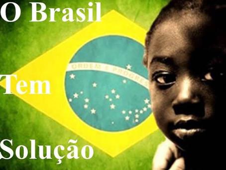 Qual é a solução para o Brasil?
