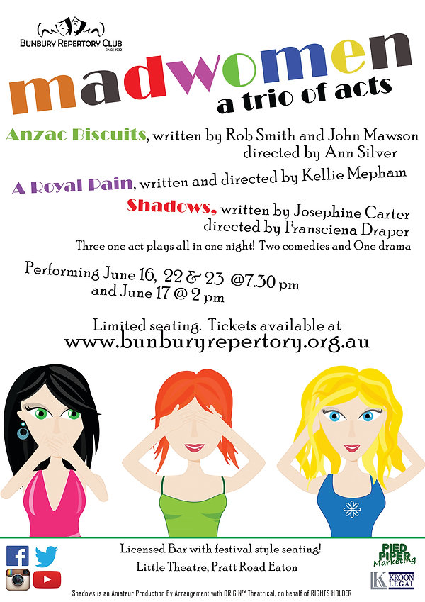 Madwomen, A Trio of Acts performances publicity poster.  Performed June 2018 by Bunbury Repertory Club.  Design by Pied Piper Marketing, Australia