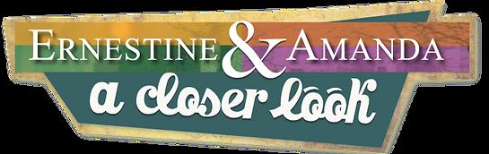 Ernestine and Amanda title art-A Closer Look