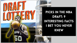 Picks In The NBA Draft: 9 Interesting Facts I Bet You Never Knew
