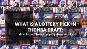 WHAT IS A LOTTERY PICK IN THE NBA: And How The Draft System Works