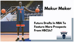 Makur Maker: Future Drafts In NBA To Feature More Prospects From HBCUs?