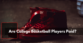 Are College Basketball Players Paid?