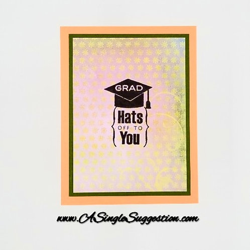 GRAD...Hats Off To You