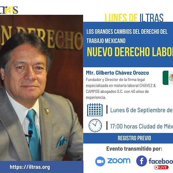 Lunes de Iltras: Los grandes cambio del Derecho del Trabajo Mexicano