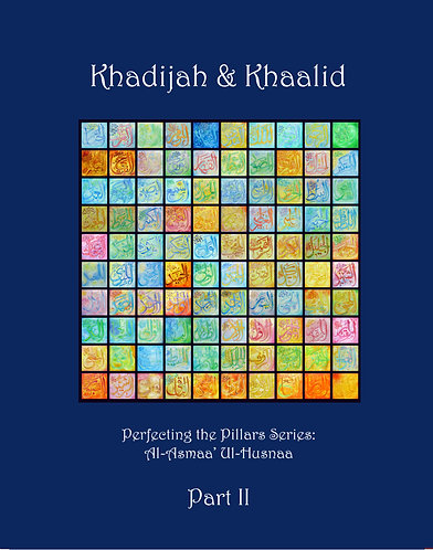 Khadijah & Khaalid Part 2: Names of Allah 71-99