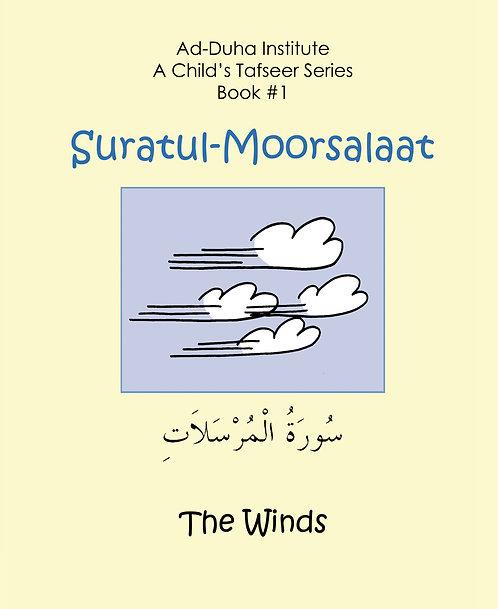 A Child's Tafseer #1: Suratul-Moorsalaat
