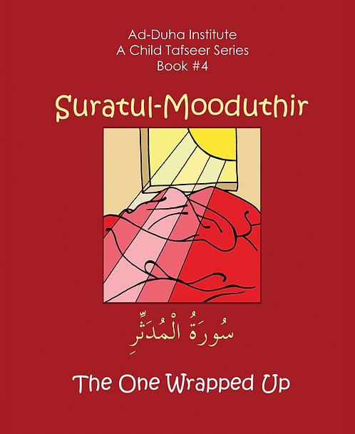 A Child's Tafseer #4: Suratul-Mooduthir