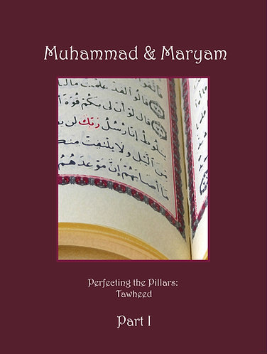 Muhammad & Maryam Part 1: Tawheed
