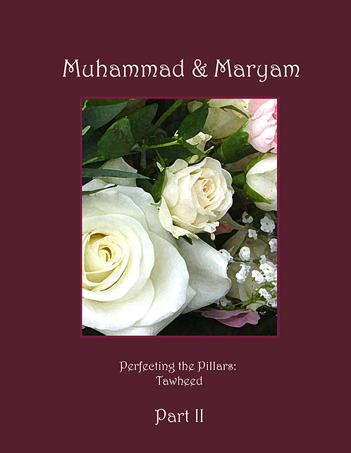 Muhammad & Maryam Part 2: Tawheed