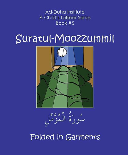 A Child's Tafseer #5: Suratul-Moozzummil