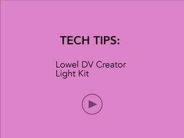 TECH TIPS: Lowel DV Creator Light Kit
