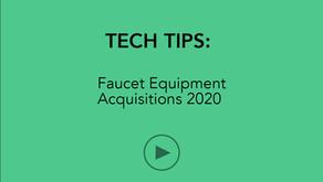 TECH TIPS   Faucet Equipment Acquisitions 2020