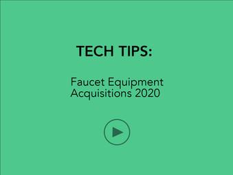TECH TIPS:  Faucet Equipment Acquisitions 2020