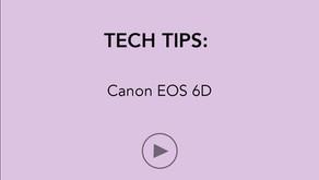 TECH TIPS   Canon EOS 6D