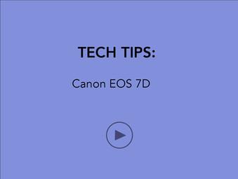 TECH TIPS: Canon EOS 7D