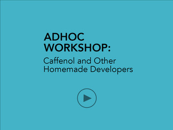 AD HOC WORKSHOP   Caffenol and Other Homemade Developers