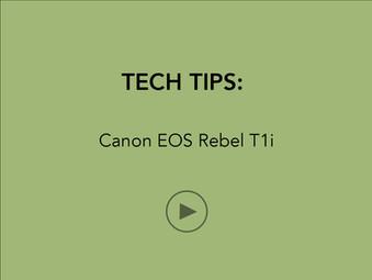 TECH TIPS: Canon EOS Rebel T1i