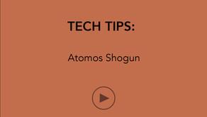 TECH TIPS   Atomos Shogun