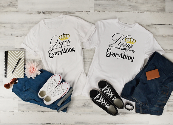 Queen of Everything & King of her Everything Tees