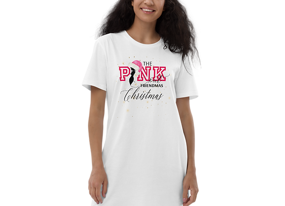 The PINK Out Friendmas Christmas Organic T-shirt Dress