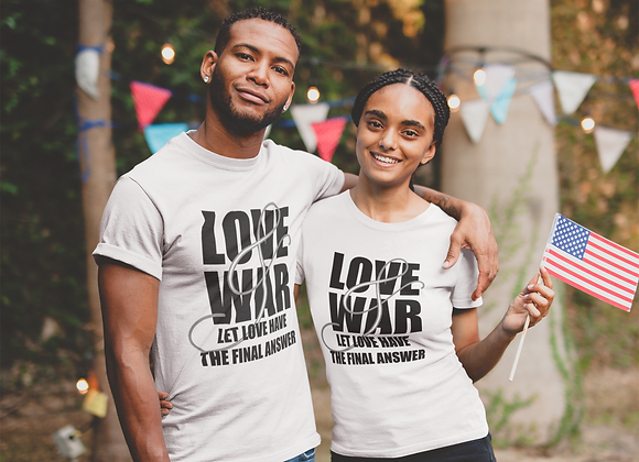 Love & War Tee for Him or Her