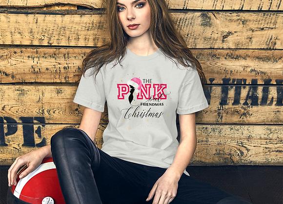 The PINK Out Friendmas Christmas T-Shirt