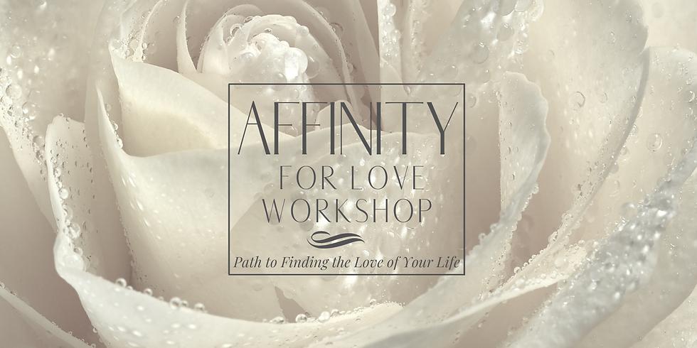 Affinity for Love Workshop