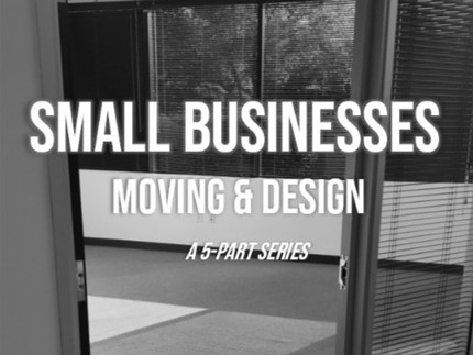 Small Business Moving and Design Series