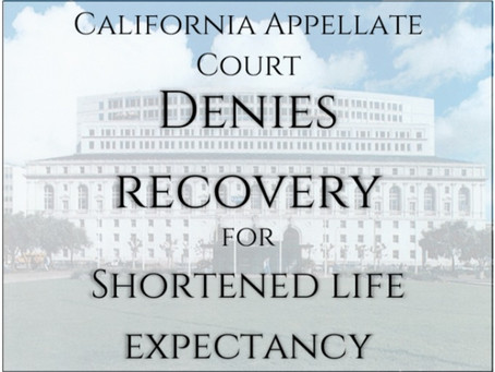 California Appellate Court Denies Recovery for Shortened Life Expectancy