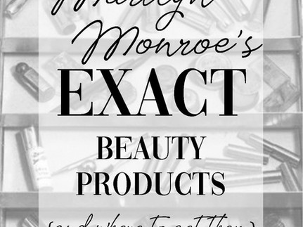 Marilyn Monroe's EXACT Beauty Products (& Where to Get Them)