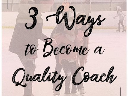 3 Ways to Become a Quality Coach