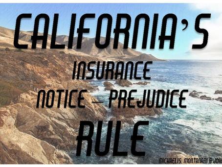 California's Insurance Notice - Prejudice Rule