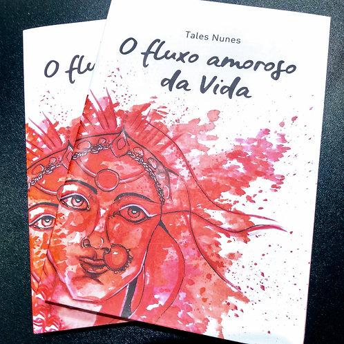FLUXO AMOROSO DA VIDA - TALES NUNES